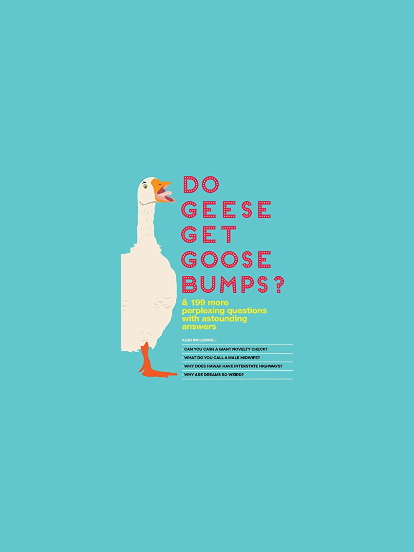 Do Geese Get Goose Bumps By The Bathroom Readers Institute